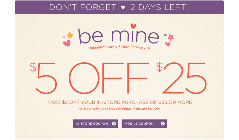 Be Mine! $5 off $25 Coupon!